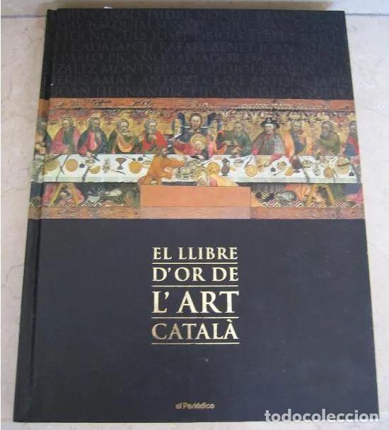 EL LLIBRE D´OR DE L´ART CATALÁ RECOPILACION EN LAMINAS/CROMOS OBRAS HISTORIA DEL ARTE EN CATALUÑA (Libros Nuevos - Bellas Artes, ocio y coleccionismo - Pintura)