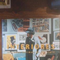 Libros: INTERIORES VISIONES ÍNTIMAS DE UN SIGLO. Lote 289732783