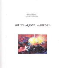 Libros: SOLBES ARJONA (ALCOY) LIBRO-CATÁLOGO CON 24 FOTOS COLOR Y B/N. CENTRE CULTURAL D´ALCOI 1997. Lote 290022138