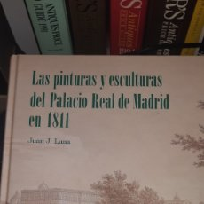 Libros: LIBRO LAS PINTURAS Y ESCULTURAS DEL PALACIO REAL DE MADRID EN 1811. Lote 293726278