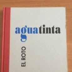 Libros: LIBRO AGUATINTA EL ROTO. PARA LA EXPO ZARAGOZA 2008. TRIBUNA DEL AGUA. Lote 294814078