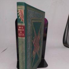 Libros: EL NOMBRE DE GOYA EJEMPLAR NÚMERO 686 DE 1000 EJEMPLARES. Lote 294829858