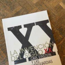 Libros: LA INVENCIÓN DEL SIGLO XX - CARL EINSTEIN - MUSEO REINA SOFÍA (2008) ENVÍO GRATIS. Lote 294937923