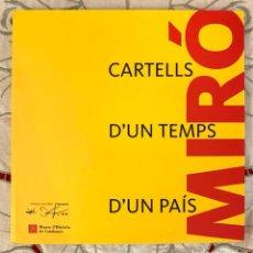 Libros: MIRÓ. CARTELLS D'UN TEMPS D'UN PAÍS.. Lote 296891408