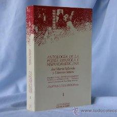 Libros: ANTOLOGÍA DE LA POESIA ESPAÑOLA E HISPANOAMERICANA-J. M. VALVERDE Y D. SANTOS *** NUEVO ***. Lote 24186459