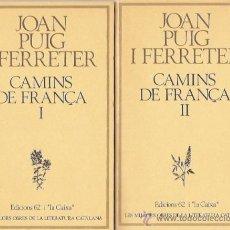 Libros: CAMINS DE FRANÇA DE JOAN PUIG FERRATER (2 VOLUMENES). Lote 27097340