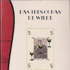 Libros: PABLO DELGADO : LAS TRES COPAS DE WILDE. PRÓLOGO DE JULIO DONOSO. (LA HERRADURA OXIDADA, 2013). Lote 38219757