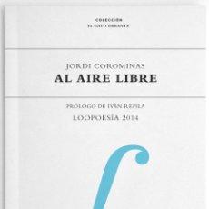 Libros: POESÍA. AL AIRE LIBRE: LOOPOESÍA 2014 - JORDI COROMINAS I JULIÁN. Lote 41681523