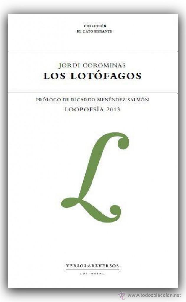 POESÍA. LOS LOTÓFAGOS : LOOPOESÍA 2013 - JORDI COROMINAS I JULIÁN (Libros Nuevos - Literatura - Poesía)
