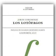 Libros: POESÍA. LOS LOTÓFAGOS : LOOPOESÍA 2013 - JORDI COROMINAS I JULIÁN. Lote 41681805