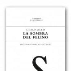 Libros: POESÍA. LA SOMBRA DEL FELINO - RICARD MILLÀS ESCUDERO. Lote 41722793