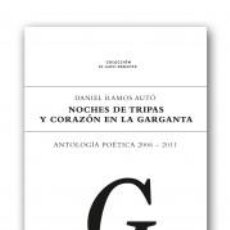 Libros: POESÍA. NOCHES DE TRIPAS Y CORAZÓN EN LA GARGANTA. ANTOLOGÍA POÉTICA 2006-2011 - DANIEL RAMOS AUTÓ. Lote 41723196