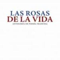 Libros: LAS ROSAS DE LA VIDA. ANTOLOGÍA DE POESÍA FRANCESA - CARLOS CLEMENTSON. Lote 42466728