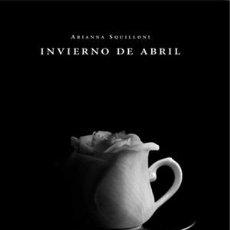 Libros: POESÍA. INVIERNO DE ABRIL - ARIANNA SQUILLONI. Lote 43843940