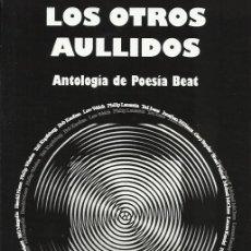 Libros: LOS OTROS AULLIDOS (ANTOLOGÍA DE POESÍA BEAT). DANIEL GARCÍA ARANA (STI EDICIONES, 2014). Lote 80156707