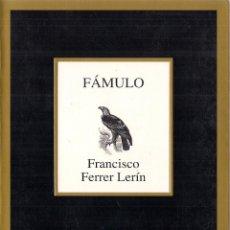 Libros: FRANCISCO FERRER LERIN : FÁMULO (ED. TUSQUETS, NUEVOS TEXTOS SAGRADOS, 2009). Lote 46578036