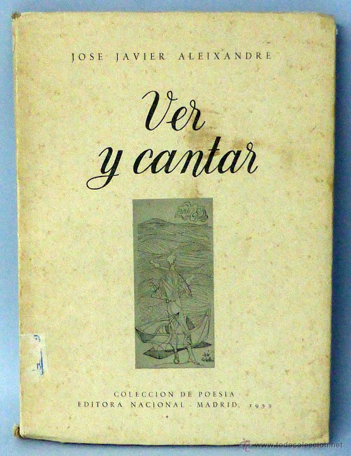 VER Y CANTAR COLECCIÓN POESÍA JOSÉ JAVIER ALEIXANDRE EDITORA NACIONAL 1953 ILUSTRA JOSÉ CABALLERO (Libros Nuevos - Literatura - Poesía)