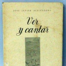 Libros: VER Y CANTAR COLECCIÓN POESÍA JOSÉ JAVIER ALEIXANDRE EDITORA NACIONAL 1953 ILUSTRA JOSÉ CABALLERO. Lote 47950777