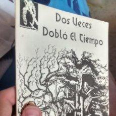 Livros: DOS VECES ME DOBLO EL TIEMPO - Mª JOSÉ SÁNCHEZ-BENDITO. Lote 47954429