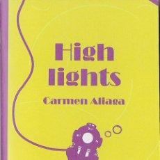 Libros - Carmen ALIAGA: High Lights. (Plaquette. Ed. La Herradura Oxidada, col. Naúfragos, 2015) - 50133772