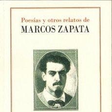 Libros: MARCOS ZAPATA : POESÍAS Y OTROS RELATOS. EDICIÓN DE SAMUEL MARQUETA. (UNO EDITORIAL, 2013). Lote 59437751