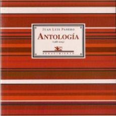 Libros: JUAN LUIS PANERO: ANTOLOGÍA (1968 - 2003). SELECCIÓN DE FELIPE BENÍTEZ REYES. ED. RENACIMIENTO, 2003. Lote 50519527