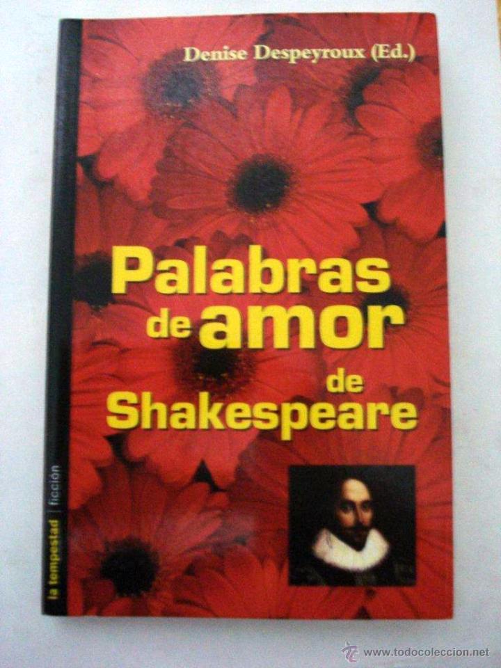PALABRAS DE AMOR DE SHAKESPEARE, CITAS AMOROSAS SACADAS DE SUS OBRAS. DENISE DESPEYROUX. (Libros Nuevos - Literatura - Poesía)