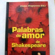 Libros: PALABRAS DE AMOR DE SHAKESPEARE, CITAS AMOROSAS SACADAS DE SUS OBRAS. DENISE DESPEYROUX.. Lote 51023485