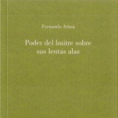 Libros: FERNANDO AÍNSA : PODER DEL BUITRE SOBRE SUS LENTAS ALAS (OLIFANTE EDICIONES DE POESÍA, 2012). Lote 53241671
