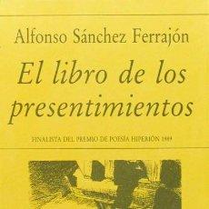 Libros: EL LIBRO DE LOS PRESENTIMIENTOS - SANCHEZ FERRAJON, ALFONSO. (NUEVO). Lote 53560607