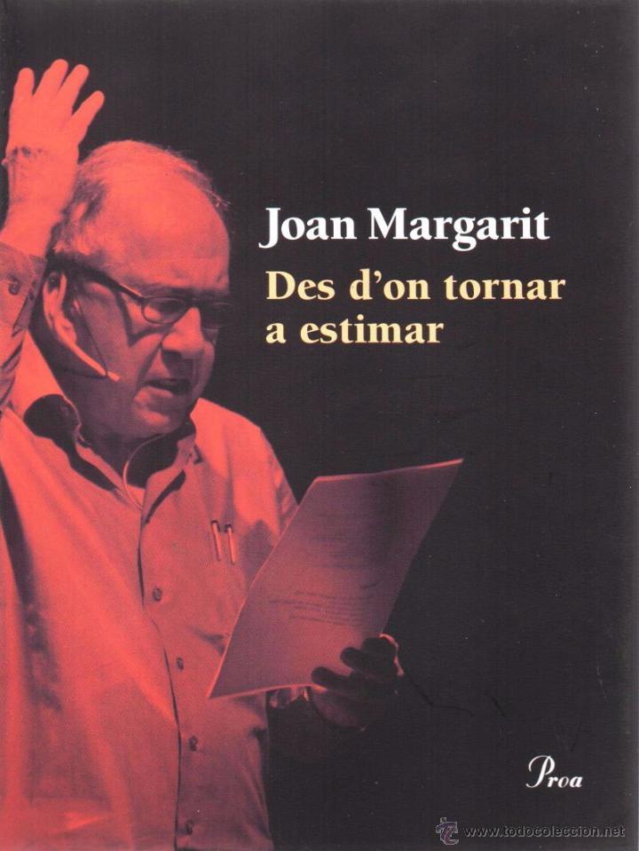 DES D'ON TORNAR A ESTIMAR DE JOAN MARGARIT - PROA, 2015 (NUEVO) (Libros Nuevos - Literatura - Poesía)