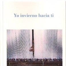 Mar ESTEBAN : Yo invierno hacia ti (STI Ediciones, colección Dasein, 2016)