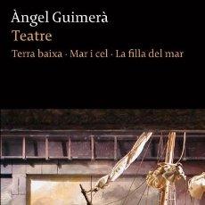 Libros: TEATRE: TERRA BAIXA, MAR I CEL I LA FILLA DEL MAR. Lote 70686118