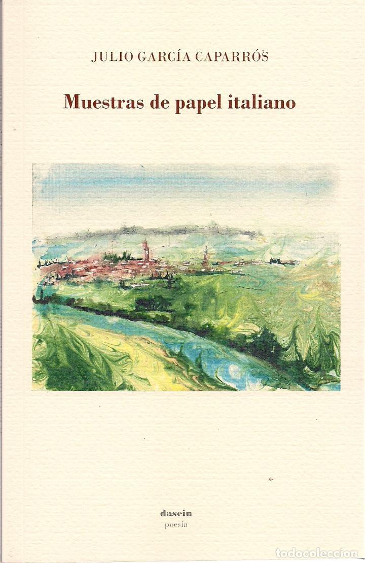 JULIO GARCÍA CAPARRÓS : MUESTRAS DE PAPEL ITALIANO. (STI EDICIONES, COL. DASEIN, 2017) (Libros Nuevos - Literatura - Poesía)