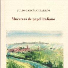 Libros: JULIO GARCÍA CAPARRÓS : MUESTRAS DE PAPEL ITALIANO. (STI EDICIONES, COL. DASEIN, 2017). Lote 76909439