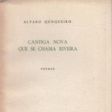 Libros: ALVARO QUNQUEIRO (SIC). CANTIGA NOVA QUE SE CHAMA RIVEIRA. POEMAS. 2ª ED. VIGO, 1957. Lote 80310253