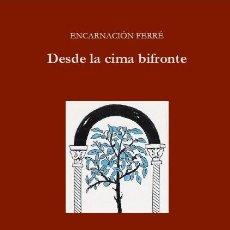 Libros: ENCARNACIÓN FERRÉ : DESDE LA CIMA BIFRONTE. (STI EDICIONES, COL. MINIMALIA, ZARAGOZA, 2017). Lote 86954228
