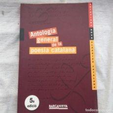 Libros: ANTOLOGIA GENERAL DE LA POESIA CATALANA.. Lote 87657796