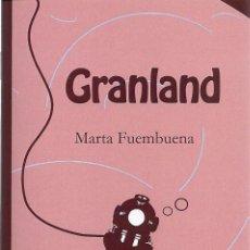 Libros: MARTA FUEMBUENA : GRANLAND. (ED. LA HERRADURA OXIDADA, COL. NÁUFRAGOS DEL POTEMKIN, 2017) . Lote 91491540