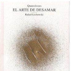 Libros: RAFAEL LECHOWSKI : QUARCISSUS. EL ARTE DE DESAMAR (2009-2016). ACTO II. LA DESCREENCIA. (2017). Lote 91839095