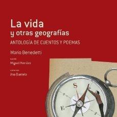 Libros: LA VIDA Y OTRAS GEOGRAFIAS : ANTOLOGÍA DE CUENTOS Y POEMAS EDITORIAL LUIS VIVES (EDELVIVES). Lote 97743907