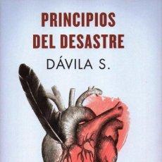 Libros: PRINCIPIOS DEL DESASTRE DE DAVILA S. - EDICIONES B, 2017. Lote 100422943
