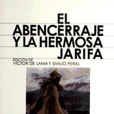 Libros: EL ABENCERRAJE Y LA HERMOSA JARIFA . EDITORIAL CASTALIA, S.A.. Lote 103585134
