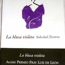 Libros: LA BLUSA VIOLETA. SOLEDAD ZURERA. JUNTA CASTILLA Y LEÓN. 2007. Lote 103989923