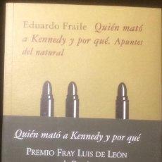 Libros: QUIEN MATO A KENNEDY Y POR QUÉ. EDUARDO FRAILE.PREMIO FRAY LUIS DE LEON DE POESIA 2007. Lote 103992727