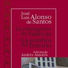 Libros: LA ESTANQUERA DE VALLECAS. LA SOMBRA DEL TENORIO . CASTALIA EDICIONES. Lote 104281092
