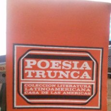 Libros: POESIA TRUNCA, C. LATINOAMERICANA. ERNESTO CHE GUEVARA, JUAN OSCAR ALVARADO . Y OTROS. Lote 105279275