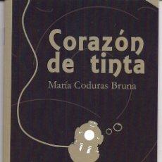 Libros: MARÍA CODURAS BRUNA : CORAZÓN DE TINTA. (PRÓLOGO DE PABLO DELGADO. ED. LA HERRADURA OXIDADA, 2017). Lote 109024883