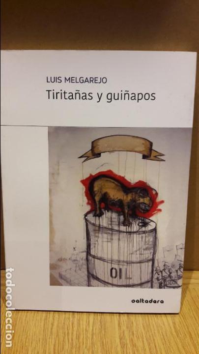 TIRITAÑAS Y GUIÑAPOS / LUIS MELGAREJO / ED / SALTADERA / NUEVO. (Libros Nuevos - Literatura - Poesía)