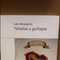 Libros: TIRITAÑAS Y GUIÑAPOS / LUIS MELGAREJO / ED / SALTADERA / NUEVO.. Lote 109038927